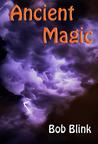 Ancient Magic (Ancient Magic Saga, #1)