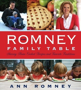 The Romney Family Table: Sharing Home-Cooked Recipes and Favorite Traditions (2013)