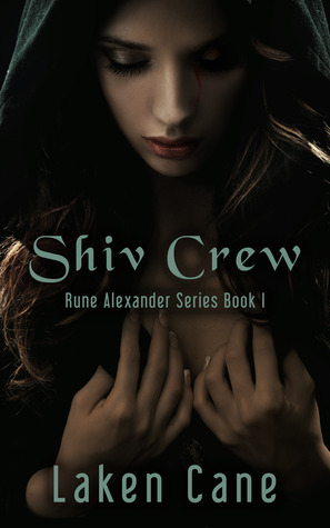 Shiv Crew (Rune Alexander #1)  by Laken Cane  />