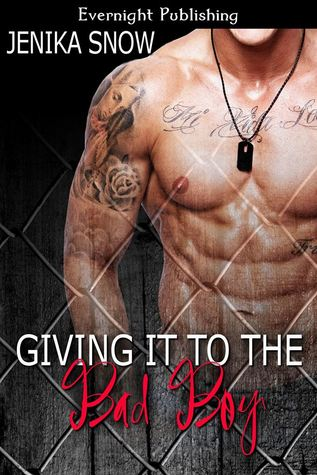 Giving it to the Bad Boy (2013) by Jenika Snow
