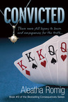 Convicted (Consequences, #3)