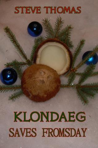 https://www.goodreads.com/book/show/18404673-klondaeg-saves-fromsday