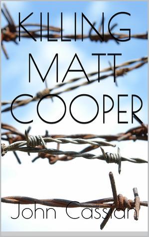 Killing Matt Cooper by John Cassian