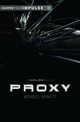 Proxy by Mindee Arnett
