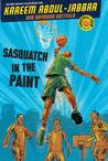 Sasquatch in the Paint (Streetball Crew, #1)