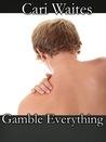 Gamble Everything (Gamble Everything, #1-7)