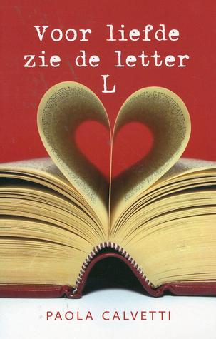 Voor liefde ziet de Letter L  by  Paola Calvetti