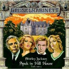 Gruselkabinett 8 - Spuk in Hill House (Teil 1 von 2)  by  Shirley Jackson
