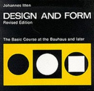 Design and Form: The Basic Course at the Bauhaus and Later  by  Johannes Itten