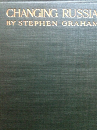 CHANGING RUSSIA  by  Stephen    Graham