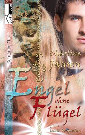 Engel ohne Flügel - Eloas letztes Versprechen Charline Jansen