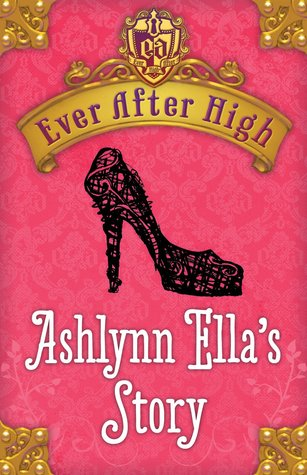 Ever After High: Ashlynn Ella's Story