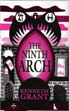 The Ninth Arch  by  Kenneth Grant