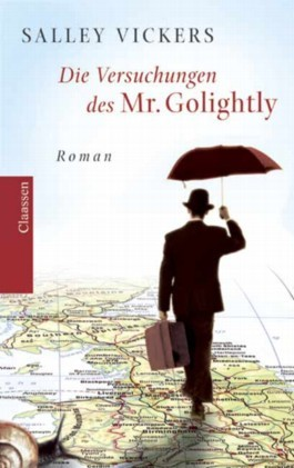 Die Versuchungen Des Mr. Golightly Salley Vickers