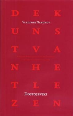 Dostojevski - De kunst van het lezen  by  Vladimir Nabokov