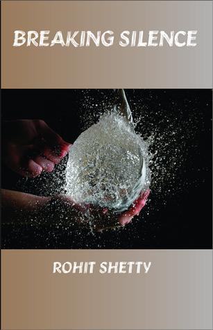 Breaking Silence1  by  Rohit Shetty