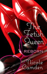 The Fetish Queen, Part One by Nicole Camden