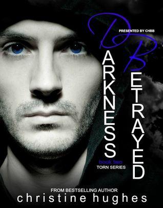 Darkness Betrayed (Torn Series, #2)