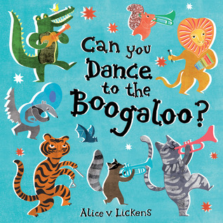 Can You Dance to the Boogaloo? by Alice V. Lickens