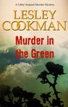 Murder In The Green (Libby Serjeant Murder Mysteries)
