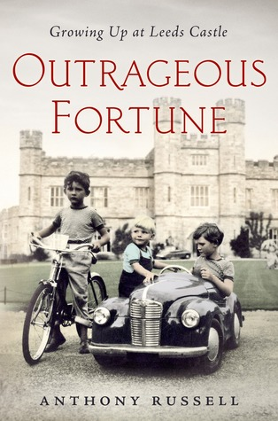Book Review: Anthony Russell's Outrageous Fortune: Growing Up at Leeds Castle
