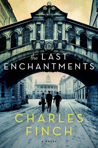 The Last Enchantments by Charles Finch