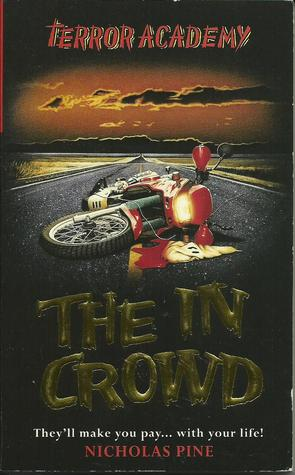 The In Crowd (Terror Academy, #10) Nicholas Pine