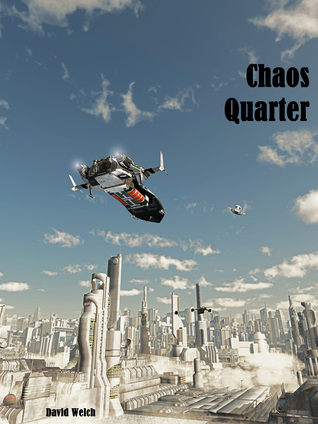 Chaos Quarter  by  David   Welch