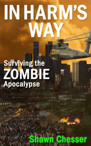 Surviving the Zombie Apocalypse, Volume 3 - Shawn Chesser
