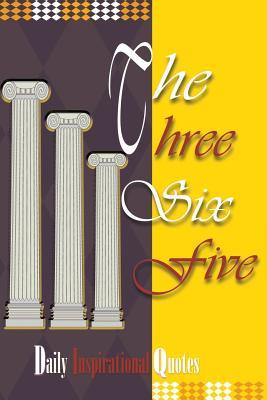 The Three Six Five: Daily Inspirational Quotes Jerome A. Taylor