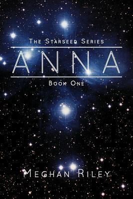 Anna (The Starseed Series, #1)
