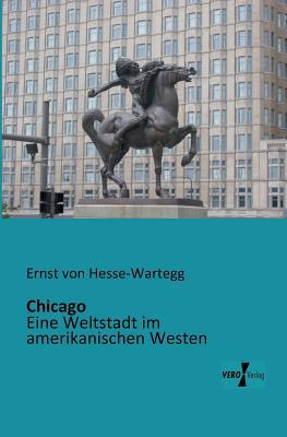 Chicago  by  Ernst von Hesse-Wartegg