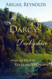 The Darcys of Derbyshire: A Pride & Prejudice Variation