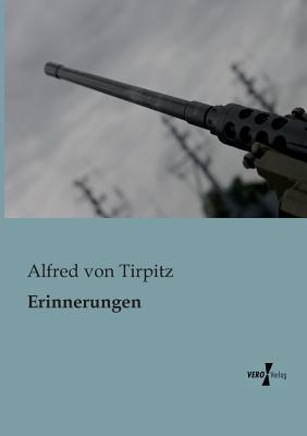 Erinnerungen Alfred Von Tirpitz