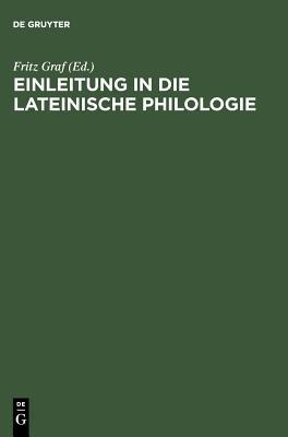 Einleitung in die lateinische Philologie  by  Fritz Graf