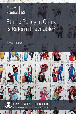 Ethnic Policy in China: Is Reform Inevitable?  by  James Leibold