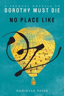 No Place Like Oz (Dorothy Must Die #0.1)