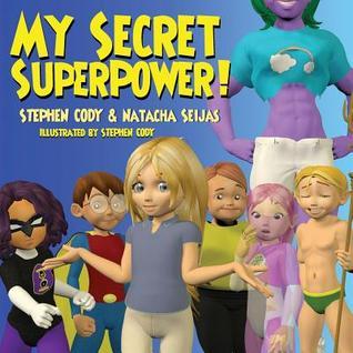 My Secret Superpower! Stephen Cody