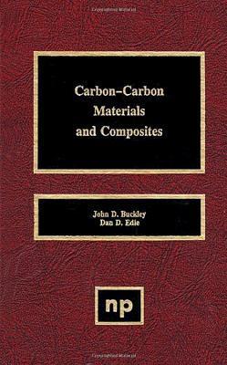 Carbon-Carbon Materials and Composites Dan D. Edie