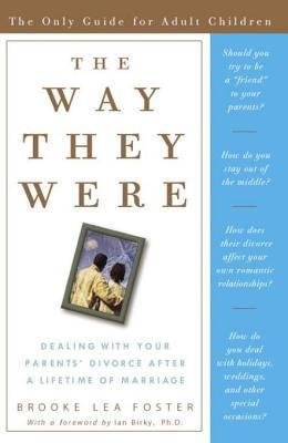 The Way They Were: Dealing with Your Parents Divorce After a Lifetime of Marriage  by  Brooke Lea Foster