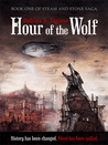 Hour of the Wolf (Steam and Stone Saga 1)