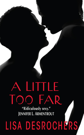 Blog Tour: A Little Too Far by Lisa Desrochers | Review + Giveaway