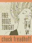 Free Booze Tonight Chuck Freadhoff