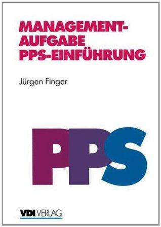 Managementaufgabe PPS-Einführung  by  Jürgen Finger