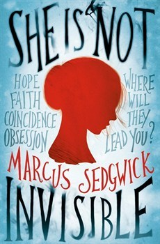 Marcus Sedgwick - She Is Not Invisible