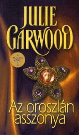 Az oroszlán asszonya (A Korona kémei #1) Julie Garwood