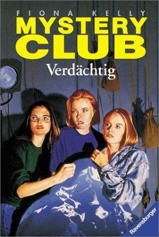 Verdächtig (Mystery Club, Bd.7)  by  Fiona Kelly
