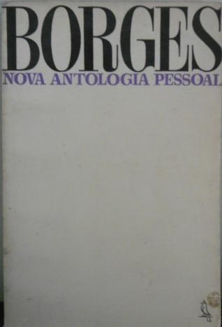 Nova Antologia Pessoal  by  Jorge Luis Borges