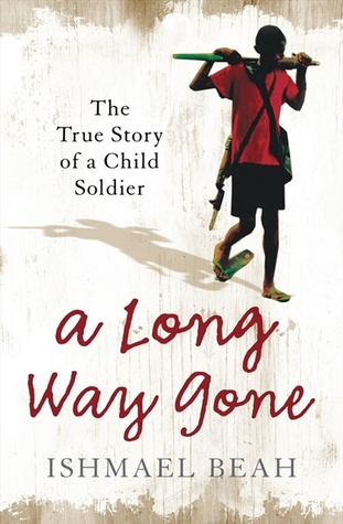 A Long Way Gone: The True Story Of A Child Soldier Ishmael Beah