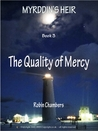 The Quality of Mercy (Myrddin's Heir, #3)